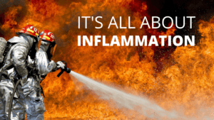 it's all about inflammation